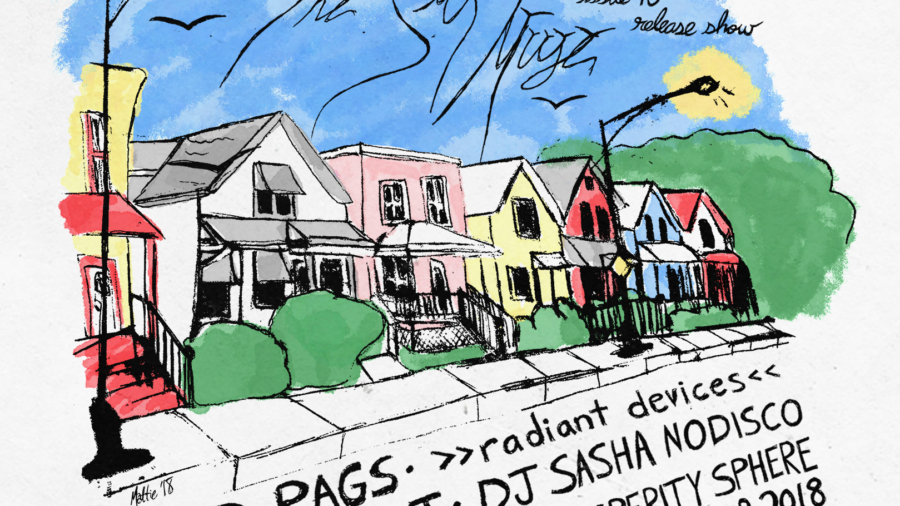 The poster for The Sick Muse 10 Release Party. An illustration of a row of colorful houses with green lawns and a blue sky. The text underneath says: Glad Rags, Radiant Devices, MF Foucault, DJ Sasha No Disco. June 22 at Co-Prosperity Sphere. Part of the World's Fair 2018. Food. $8. 8PM